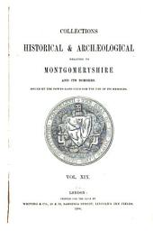 Collections Historical & Archaeological Relating to Montgomeryshire and Its Borders: Volume 19