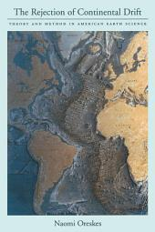 The Rejection of Continental Drift: Theory and Method in American Earth Science