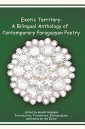 Exotic Territory: A Bilingual Anthology of Contemporary Paraguayan Poetry