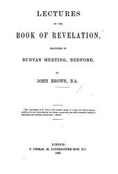 Lectures on the Book of Revelation, etc