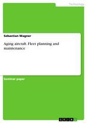 Aging aircraft. Fleet planning and maintenance