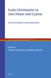 Early Christianity In Asia Minor And Cyprus Book PDF