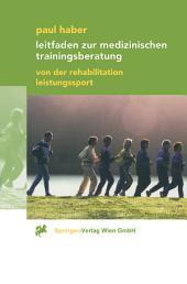 Leitfaden zur medizinischen Trainingsberatung: Von der Rehabilitation bis zum Leistungssport