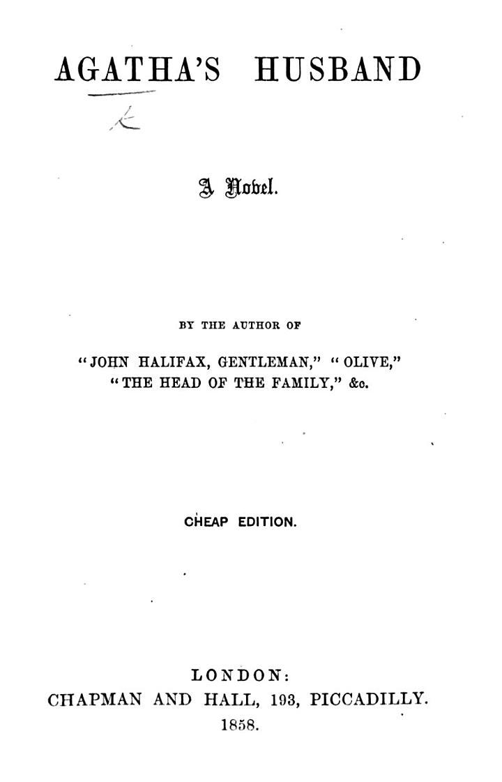 """Agatha's Husband. A novel. By the author of """"Olive,"""" etc. i.e. D. M. Mulock, afterwards Craik"""