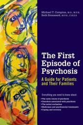 The First Episode of Psychosis: A Guide for Patients and Their Families