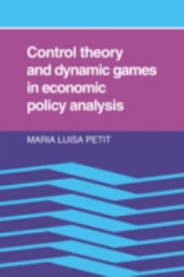 Control Theory and Dynamic Games in Economic Policy Analysis PDF