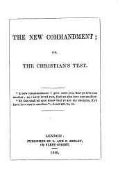 The new commandment; or, The Christian's test
