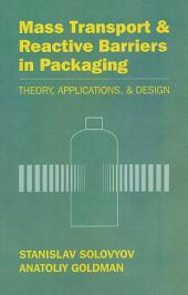 Mass Transport & Reactive Barriers in Packaging: Theory, Applications, & Design
