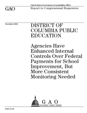 District of Columbia Public Education: Agencies Have Enhanced Internal Controls Over Fed. Payments for School Improvement, But More Consistent Monitoring Needed