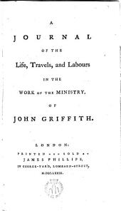 A journal of the Life,Travels,adn Labours in the work of the Ministry of ---