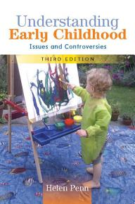 Understanding Early Childhood  Issues And Controversies PDF