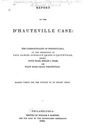 Report of the d'Hauteville case: the Commonwealth of Pennsylvania, at the suggestion of Paul Daniel Gonsalve Grand d'Hauteville, versus David Sears, Miriam C. Sears, and Ellen Sears Grand d'Hauteville : habeas corpus for the custody of an infant child