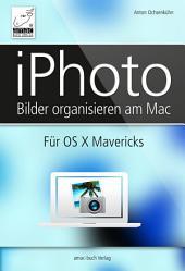 iPhoto - für OS X Mavericks: Bilder organisieren am Mac