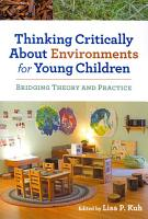 Thinking Critically about Environments for Young Children PDF