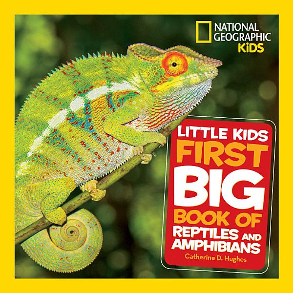 Download Little Kids First Big Book of Reptiles and Amphibians Book