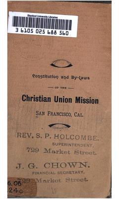 Constitution and By laws of the Christian Union Mission  San Francisco  Cal PDF