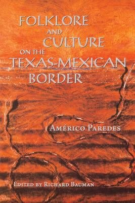 Folklore and Culture on the Texas Mexican Border