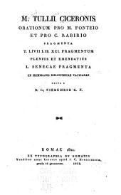 Orationum pro M. Fonteio et pro C. Rabirio fragmenta, T. Livii lib. XCI. fragmentum plenius et emendatius, L. Senecae fragmenta ex membranis Bibliothecae Vaticanae