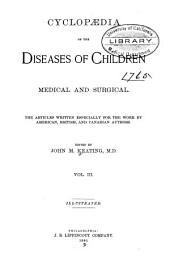 Cyclopaedia of the Diseases of Children, Medical and Surgical: Volume 3
