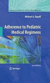 Adherence to Pediatric Medical Regimens: Edition 2