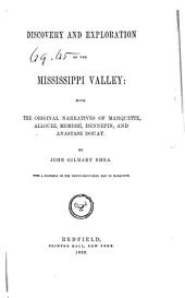 Discovery and Exploration of the Mississippi Valley: With the Original Narratives of Marquette, Allouez, Membré, Hennepin, and Anastase Douay