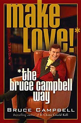 Make Love the Bruce Campbell Way PDF