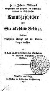 Herr Johann Williams Bergdirektors und Mitglieds der Schottischen Akademie der Wissenschaften Naturgeschichte der Steinkohlen-Gebirge