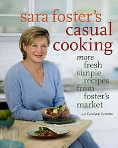 Sara Foster s Casual Cooking Book