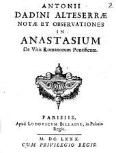 Antonii Dandini Alteserrae Notae et observationes in Anastasium De vitis Romanorum Pontificum