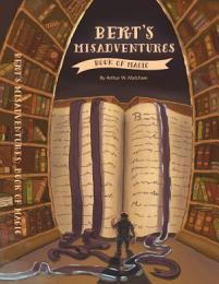 Bert's Misadventures: The Book of Magic
