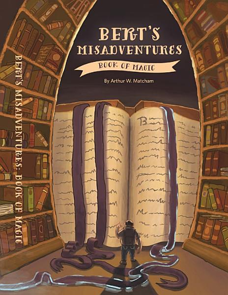 Berts Misadventures The Book Of Magic
