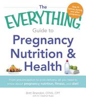 The Everything Guide to Pregnancy Nutrition   Health PDF