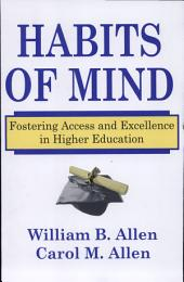 Habits of Mind: Fostering Access and Excellence in Higher Education