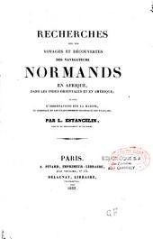 Recherches sur les voyages et découvertes des navigateurs normands en Afrique, dans les Indes orientales et en Amérique: suivies d'Observations sur la marine, le commerce et les établissements coloniaux des français