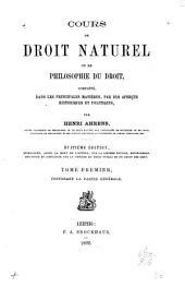 Cours de droit naturel: ou de philosophie du droit, complété, dans les principales matières, par des aperçus historiques et politiques, Volume1