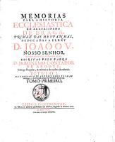 MEMORIAS PARA A HISTORIA ECCLESIASTICA DO ARCEBISPADO DE BRAGA  PRIMAZ DAS HESPENHAS  DEDICADAS A ELREY D  JOA  O V  NOSSO SENHOR  PDF