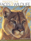 Painting the Faces of Wildlife Step by Step PDF