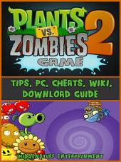 Plants vs Zombies 2 Game Guide: Beat All Levels & Get Unlimited Coins!