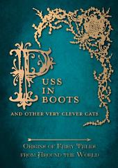 Puss in Boots' - And Other Very Clever Cats: Origins of the Fairy Tale from around the World