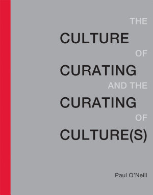 The Culture of Curating and the Curating of Culture s