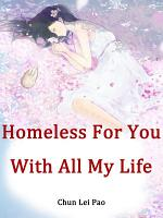 Homeless For You With All My Life PDF