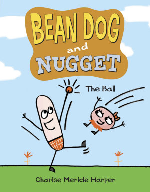 Bean Dog and Nugget  The Ball PDF