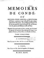 Memoires de Condé, servant d'éclaircissement et de preuves à l'histoire de M. de Thou, contenant ce qui s'est passé de plus mémorable en Europe. Ouvrage enrichi d'un grand nombre de piéces curieuses[par D.-F. Secousse]... augmenté d'un supplement qui contient la Legende du Cardinal de Lorraine [par F. de l'Isle (L. Régnier, sr. de la Planche)]; celle de Dom Claude de Guise [par J. Dagonneau, ou G. Regnault, Sr de Vaux], & l'Apologie & procès de Jean Chastel [par F. de Vérone, Constantin (J. Boucher)], & autres, avec des notes... [par Lenglet Du Fresnoy.]