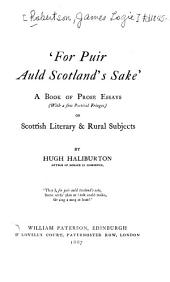 ʻFor Puir Auld Scotland's Sake;̓: A Book of Prose Essays (with a Few Poetical Fringes) on Scottish Literary & Rural Subjects
