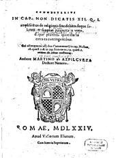 Commentarius in Cap. Non Dicatis XII. Q. J. amplissimus de religionis fine debito, deque solemni et simplici paupertatis voto ...