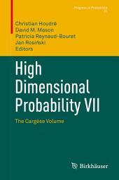 High Dimensional Probability VII: The Cargèse Volume