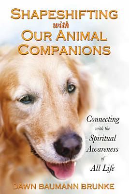 Shapeshifting with Our Animal Companions PDF
