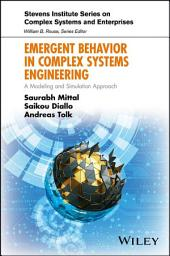 Emergent Behavior in Complex Systems Engineering: A Modeling and Simulation Approach