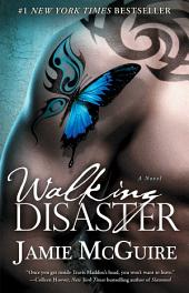 Walking Disaster: A Novel