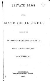 Laws of the State of Illinois Enacted by the General Assembly: Volume 2